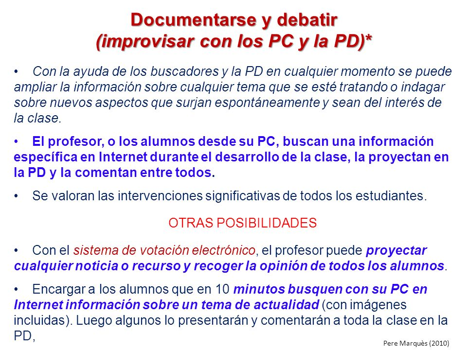 Documentarse y debatir (improvisar con los PC y la PD)*