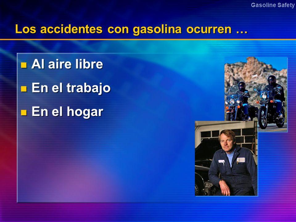 Los accidentes con gasolina ocurren …