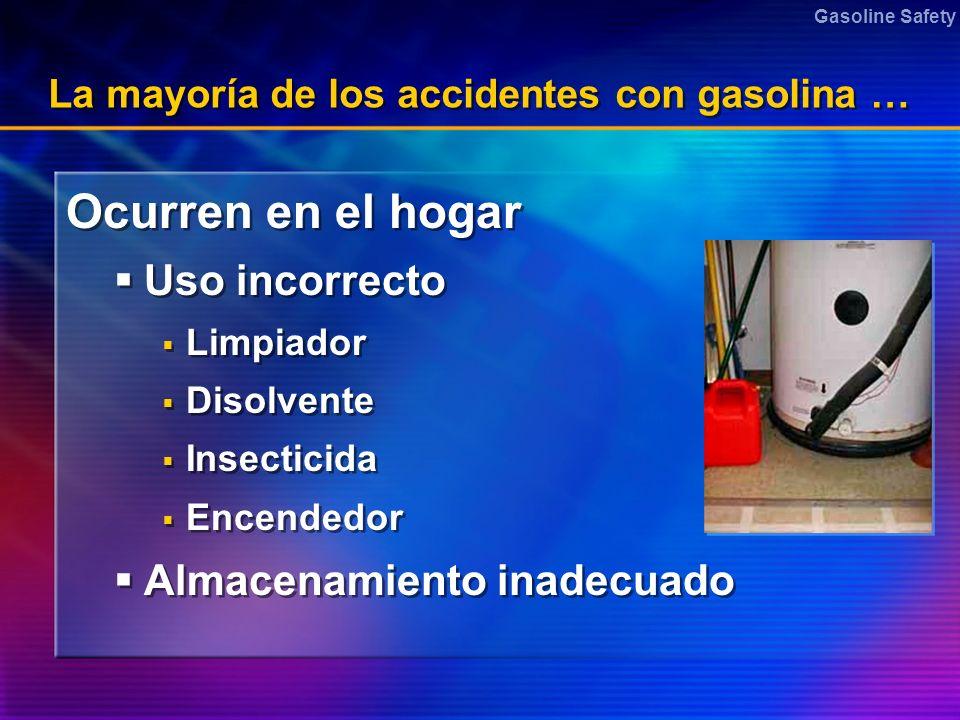 La mayoría de los accidentes con gasolina …