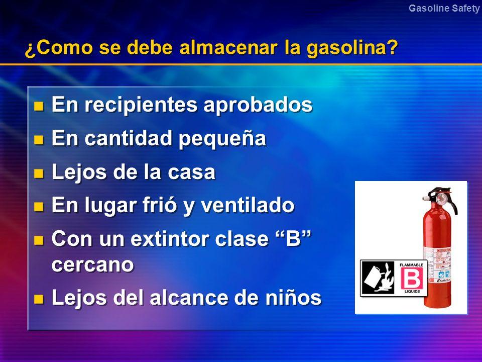 ¿Como se debe almacenar la gasolina