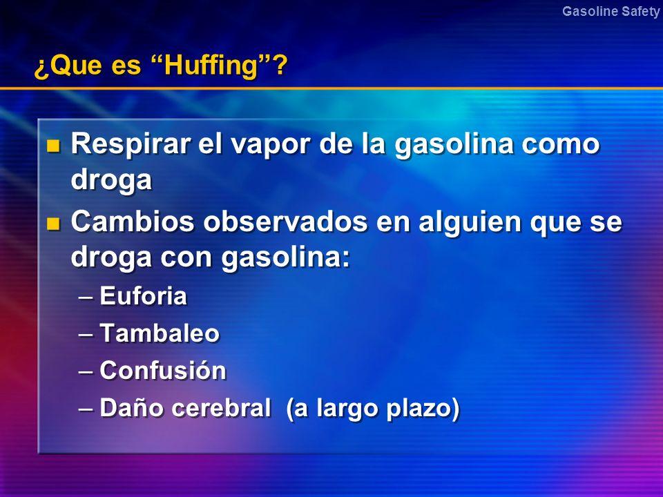 Respirar el vapor de la gasolina como droga