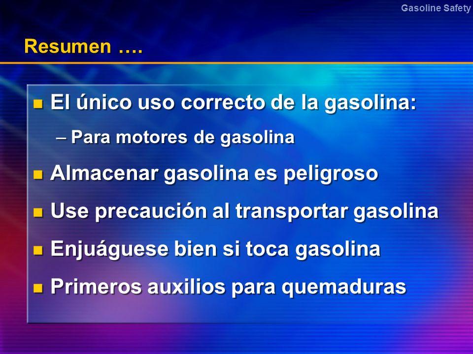 El único uso correcto de la gasolina: Almacenar gasolina es peligroso
