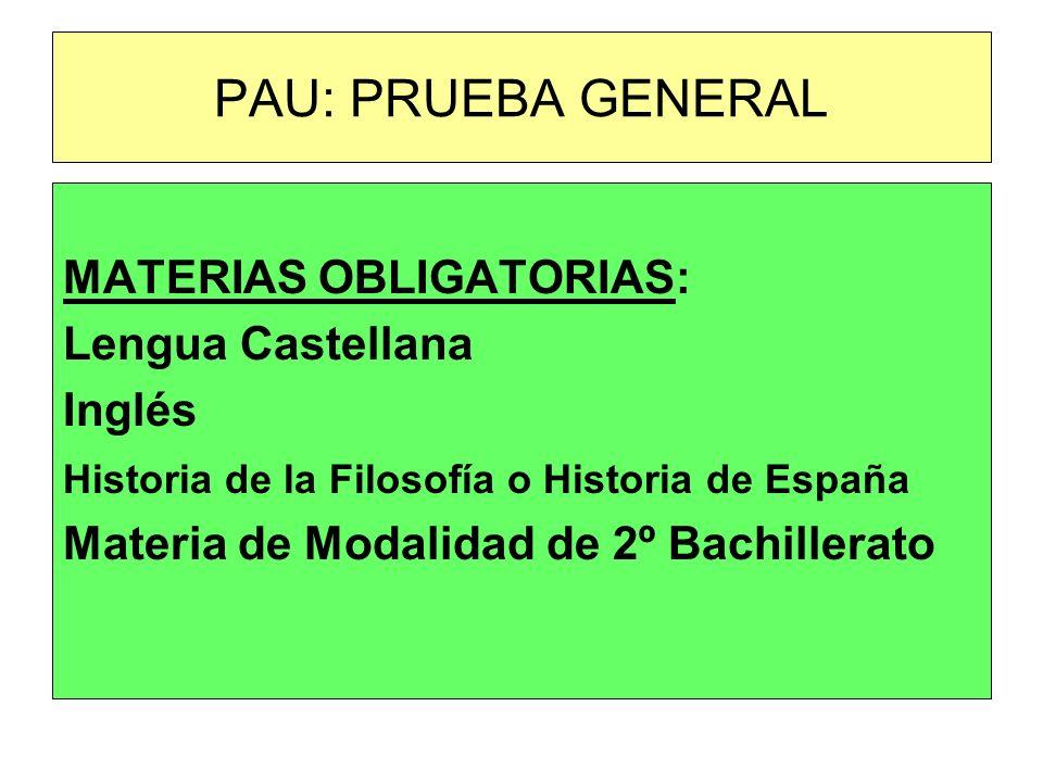 PAU: PRUEBA GENERAL MATERIAS OBLIGATORIAS: Lengua Castellana Inglés
