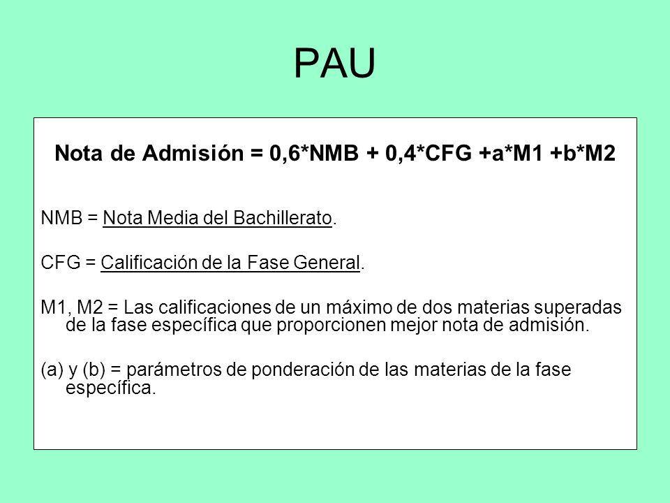 Nota de Admisión = 0,6*NMB + 0,4*CFG +a*M1 +b*M2