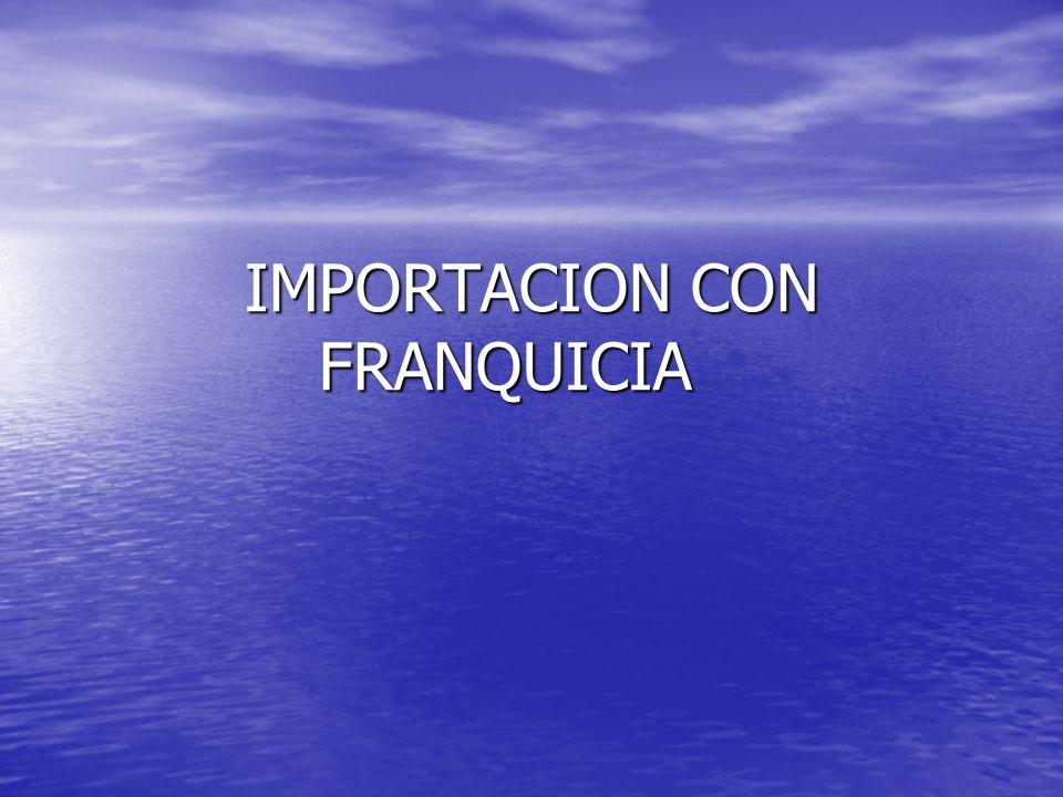 IMPORTACION CON FRANQUICIA