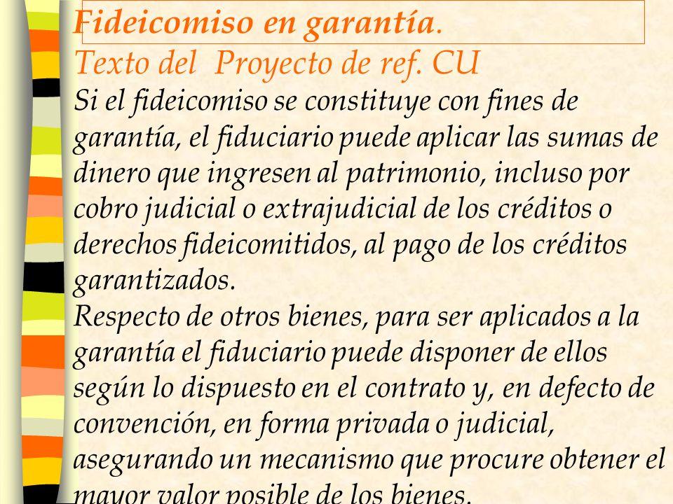 Fideicomiso en garantía. Texto del Proyecto de ref. CU