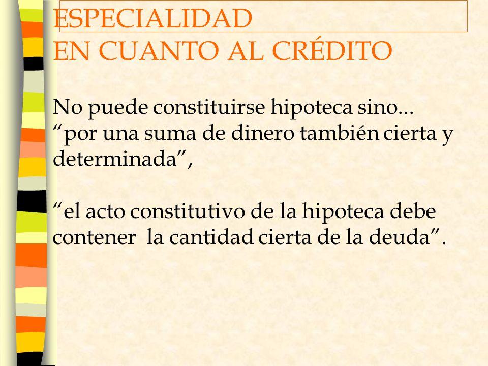ESPECIALIDAD EN CUANTO AL CRÉDITO