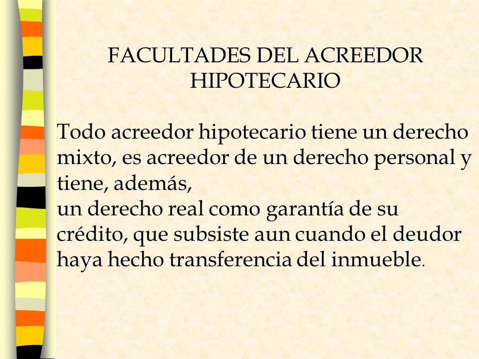FACULTADES DEL ACREEDOR HIPOTECARIO