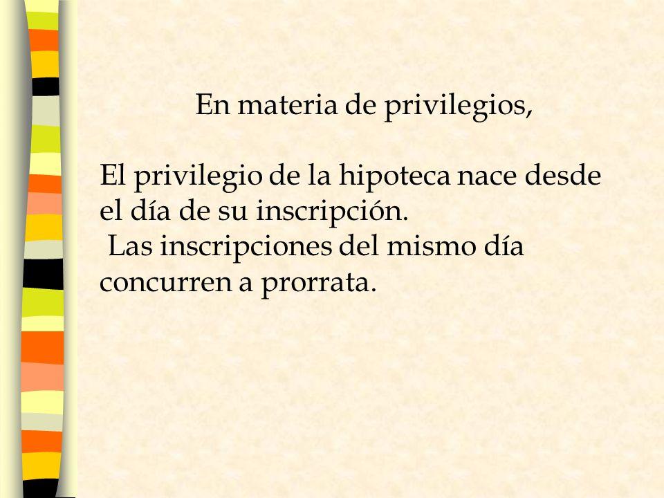 En materia de privilegios,