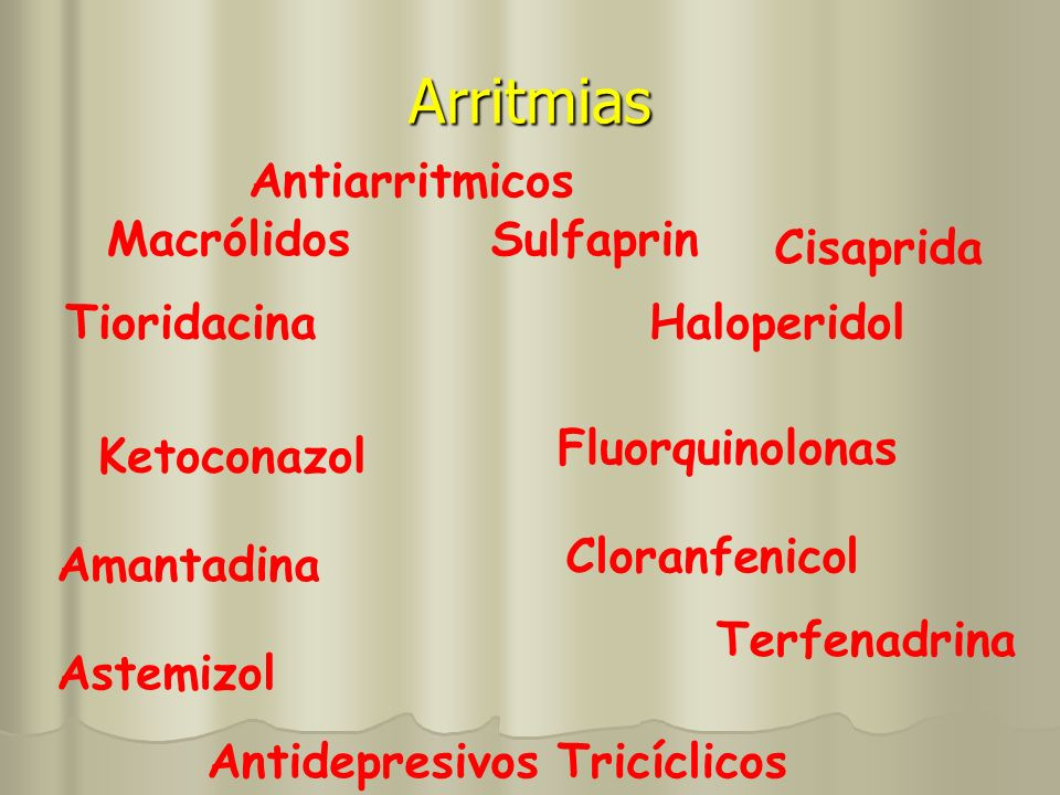 Arritmias Antiarritmicos Macrólidos Sulfaprin Cisaprida Tioridacina