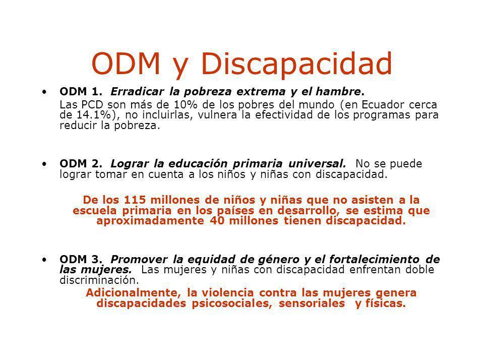 ODM y Discapacidad ODM 1. Erradicar la pobreza extrema y el hambre.