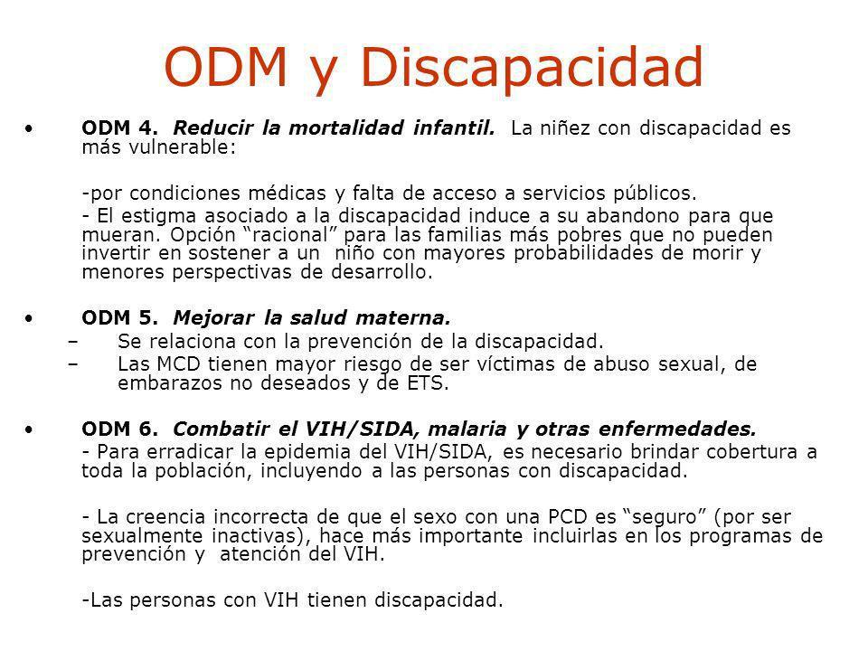 ODM y Discapacidad ODM 4. Reducir la mortalidad infantil. La niñez con discapacidad es más vulnerable: