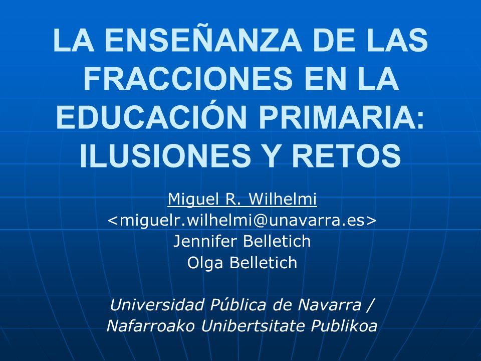 LA ENSEÑANZA DE LAS FRACCIONES EN LA EDUCACIÓN PRIMARIA: ILUSIONES Y RETOS