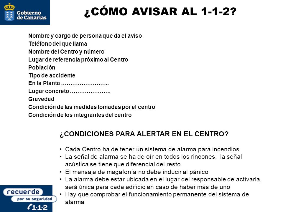 ¿CÓMO AVISAR AL 1-1-2 ¿CONDICIONES PARA ALERTAR EN EL CENTRO