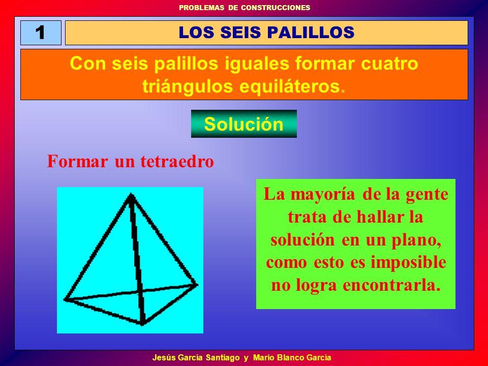 Con seis palillos iguales formar cuatro triángulos equiláteros.