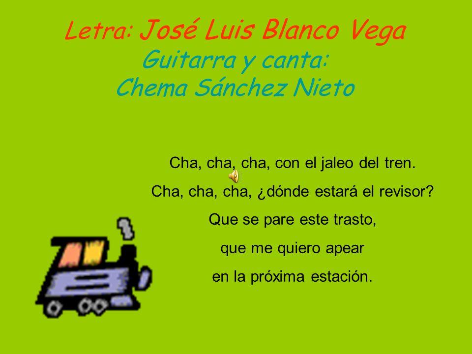 Letra: José Luis Blanco Vega Guitarra y canta: Chema Sánchez Nieto