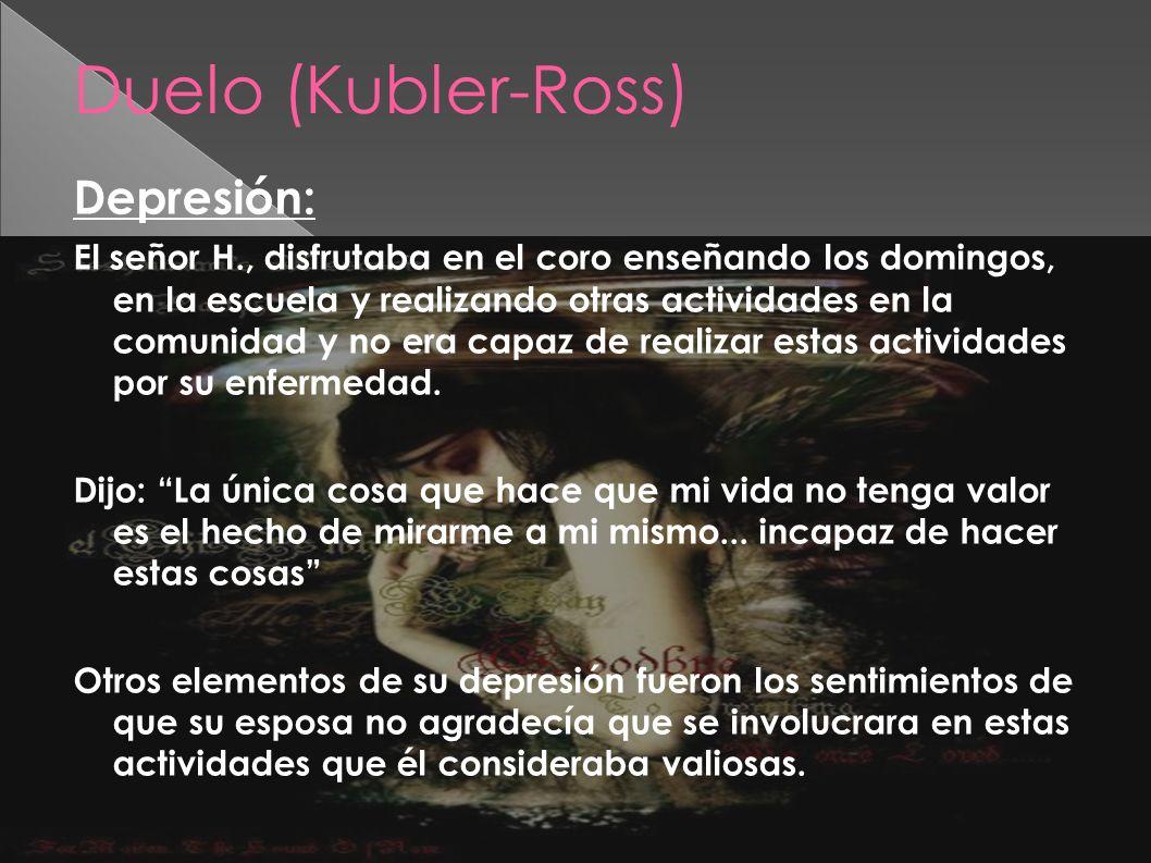 Duelo (Kubler-Ross) Depresión: