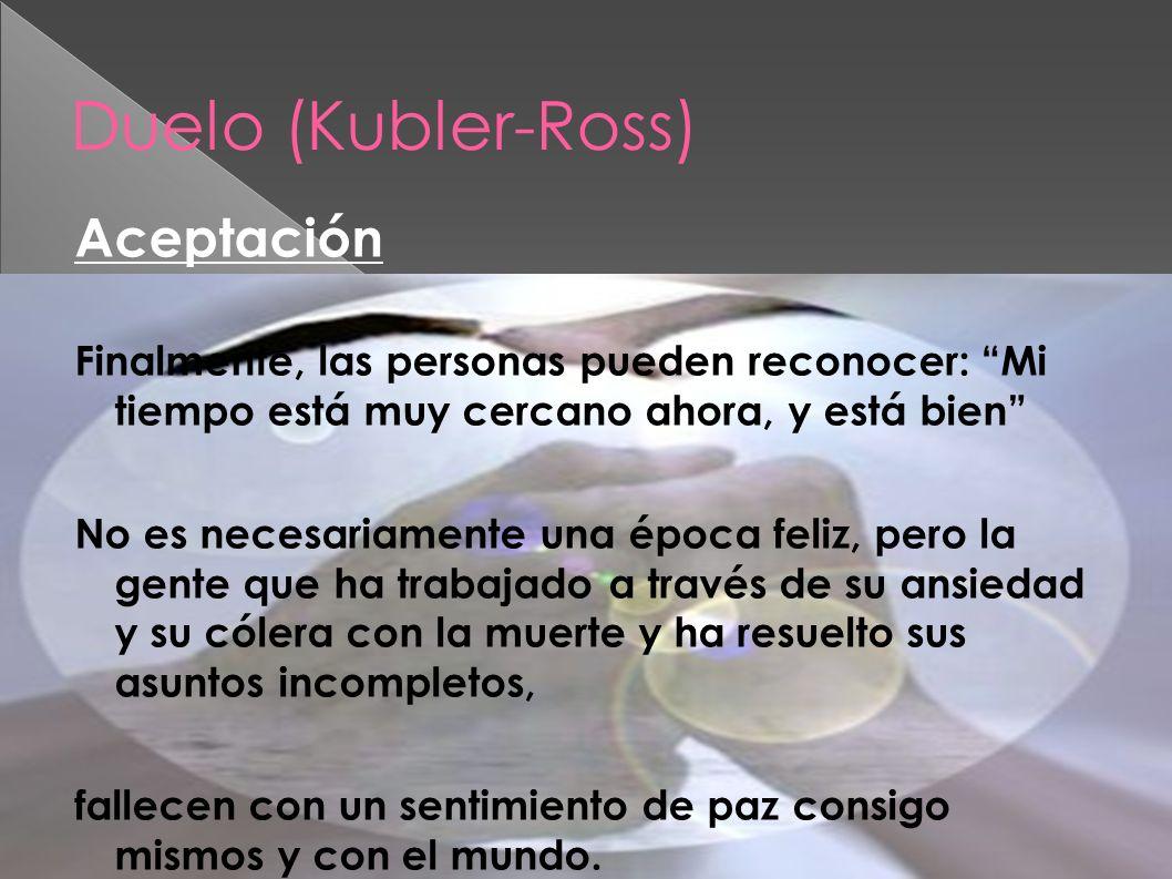 Duelo (Kubler-Ross) Aceptación