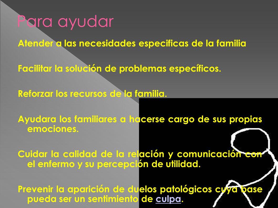 Para ayudar Atender a las necesidades especificas de la familia