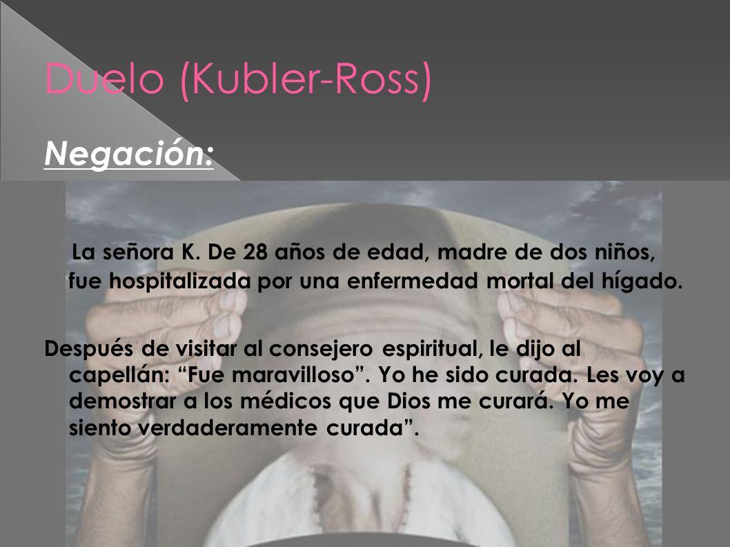 Duelo (Kubler-Ross) Negación: