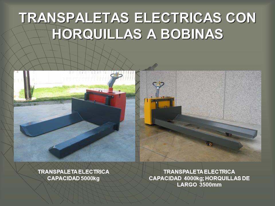 TRANSPALETAS ELECTRICAS CON HORQUILLAS A BOBINAS