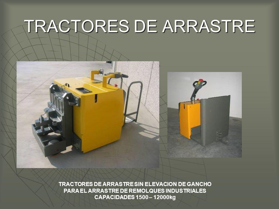 TRACTORES DE ARRASTRE TRACTORES DE ARRASTRE SIN ELEVACION DE GANCHO