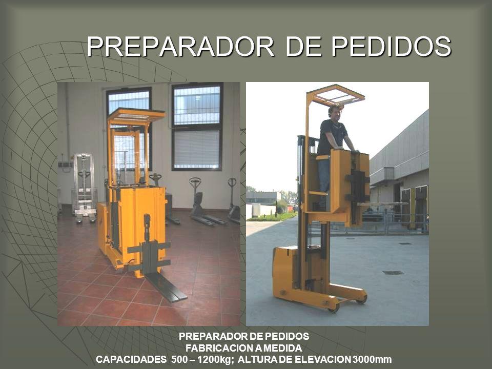 CAPACIDADES 500 – 1200kg; ALTURA DE ELEVACION 3000mm