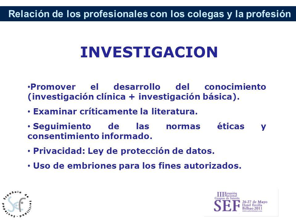 INVESTIGACION Promover el desarrollo del conocimiento (investigación clínica + investigación básica).