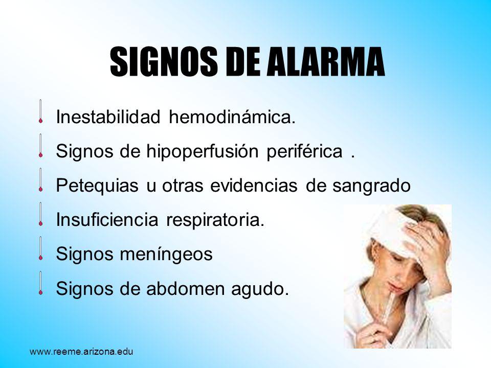 SIGNOS DE ALARMA Inestabilidad hemodinámica.