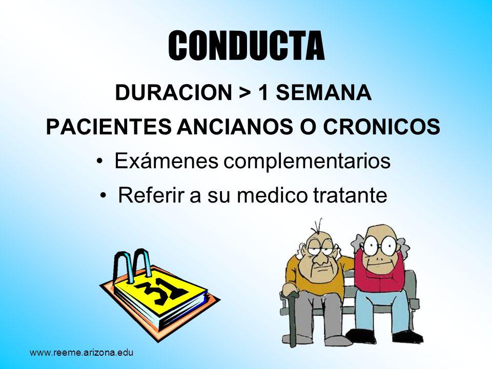CONDUCTA DURACION > 1 SEMANA PACIENTES ANCIANOS O CRONICOS