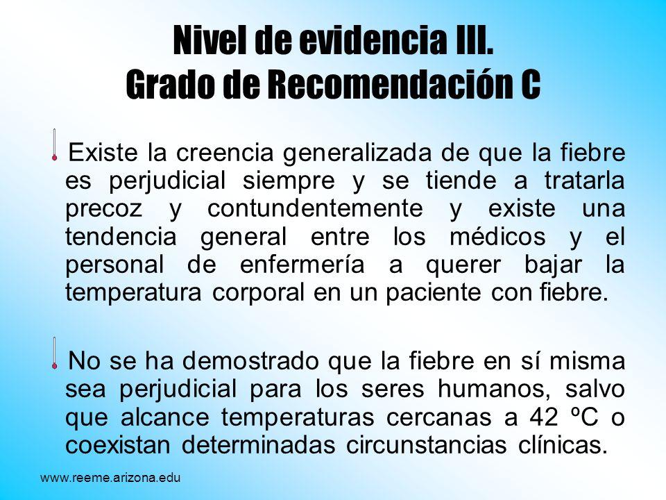 Nivel de evidencia III. Grado de Recomendación C