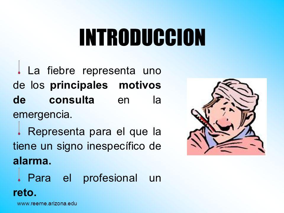 INTRODUCCION La fiebre representa uno de los principales motivos de consulta en la emergencia.
