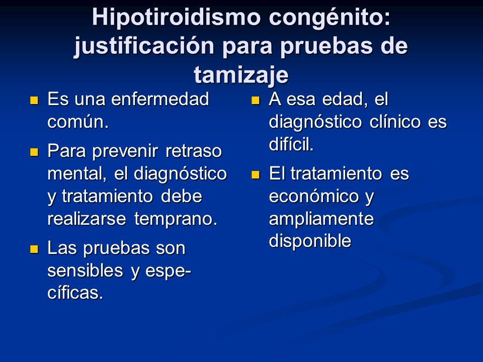 Hipotiroidismo congénito: justificación para pruebas de tamizaje