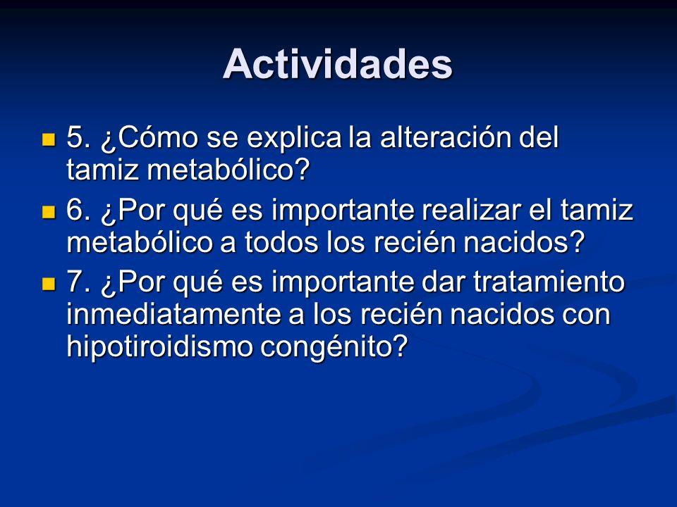 Actividades 5. ¿Cómo se explica la alteración del tamiz metabólico