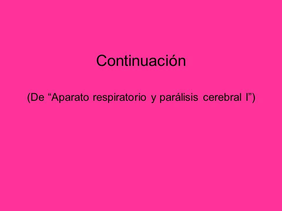 (De Aparato respiratorio y parálisis cerebral I )