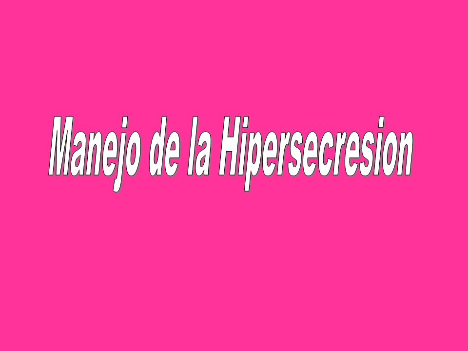 Manejo de la Hipersecresion