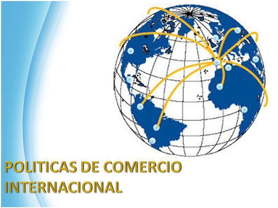 POLITICAS DE COMERCIO INTERNACIONAL