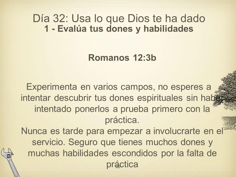 Día 32: Usa lo que Dios te ha dado