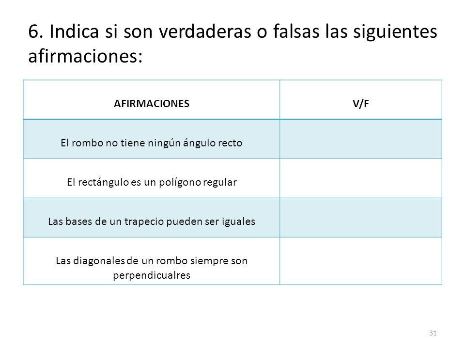 6. Indica si son verdaderas o falsas las siguientes afirmaciones: