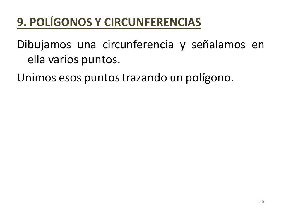 9. POLÍGONOS Y CIRCUNFERENCIAS