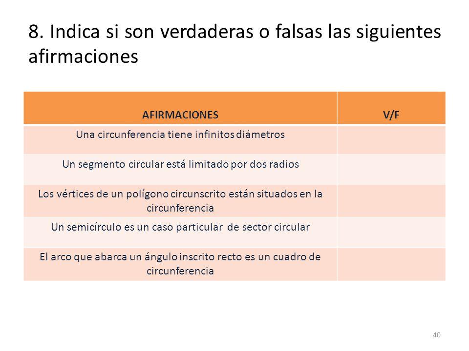 8. Indica si son verdaderas o falsas las siguientes afirmaciones