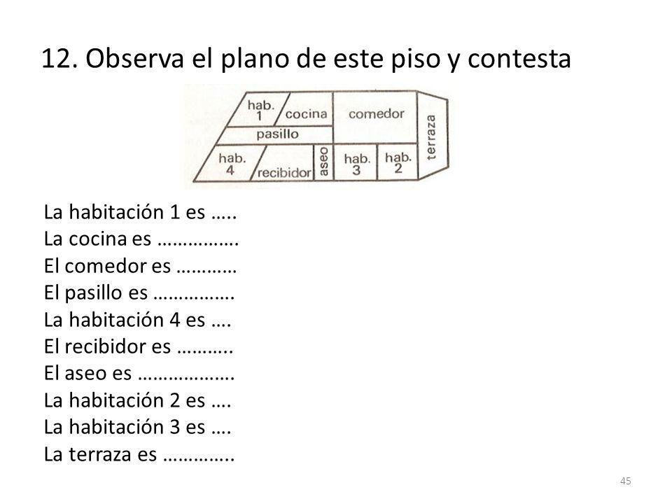 12. Observa el plano de este piso y contesta