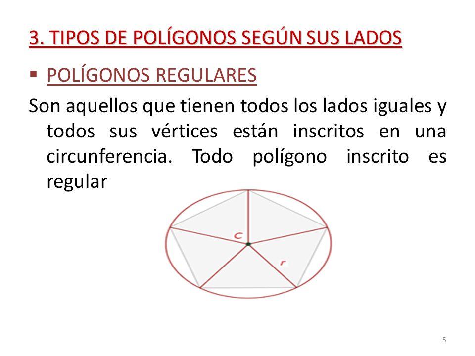 3. TIPOS DE POLÍGONOS SEGÚN SUS LADOS