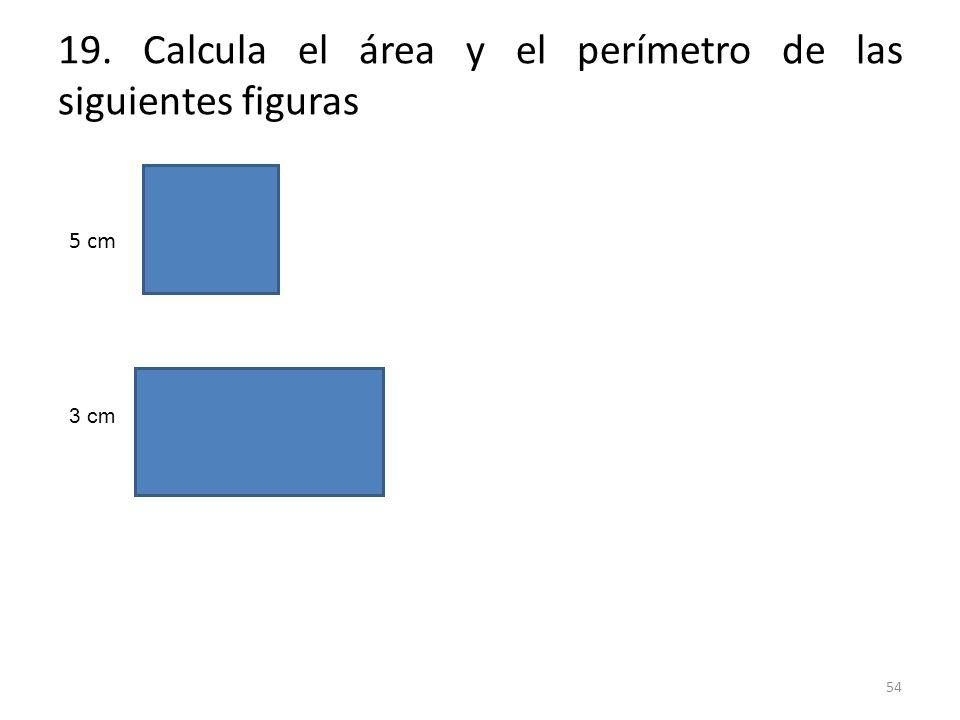 19. Calcula el área y el perímetro de las siguientes figuras