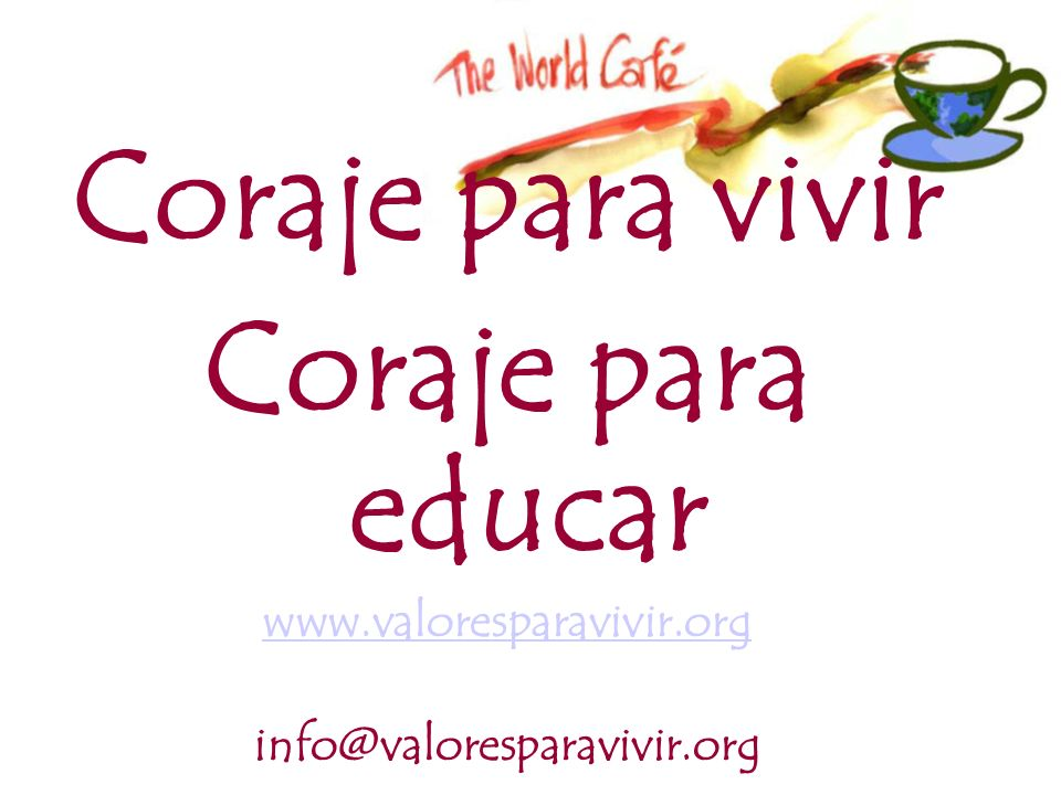 Coraje para vivir Coraje para educar