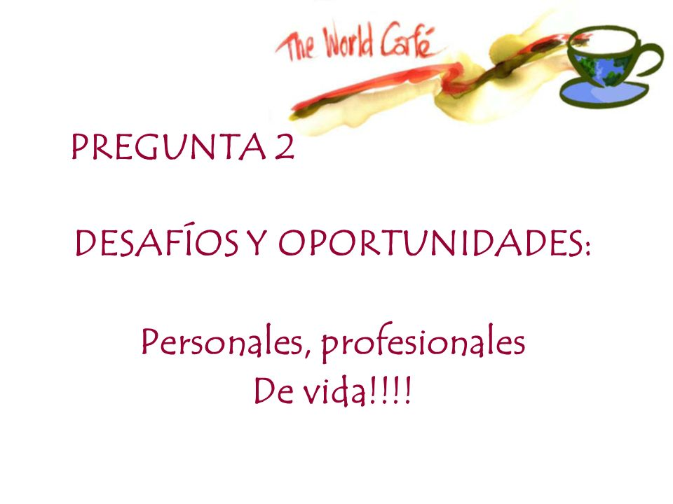 DESAFÍOS Y OPORTUNIDADES: Personales, profesionales