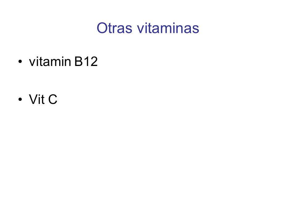 Otras vitaminas vitamin B12 Vit C
