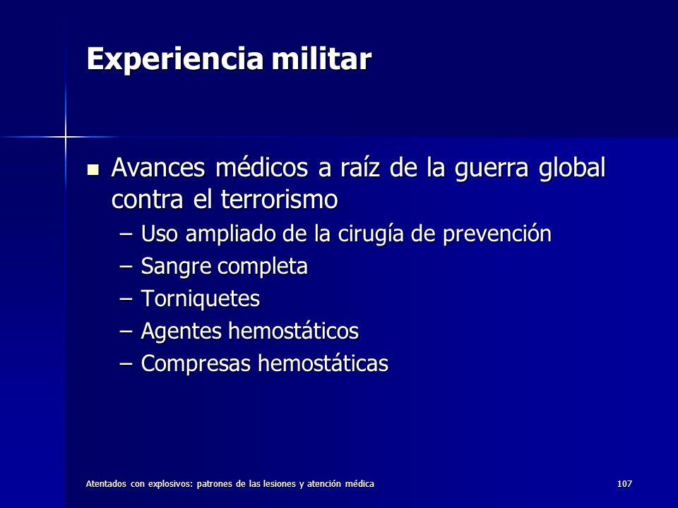 Experiencia militar Avances médicos a raíz de la guerra global contra el terrorismo. Uso ampliado de la cirugía de prevención.