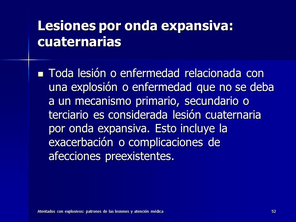 Lesiones por onda expansiva: cuaternarias