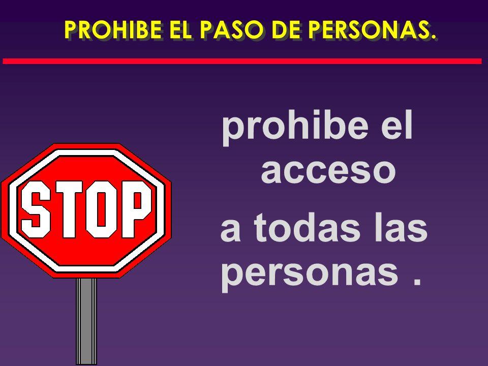 PROHIBE EL PASO DE PERSONAS.